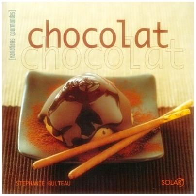 """Couverture du livre """"Chocolat, Nouvelles Variations Gourmandes"""" de Stéphanie Bulteau"""