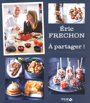 """Livre de recettes de cuisine d'Eric fréchon """"A partager"""""""