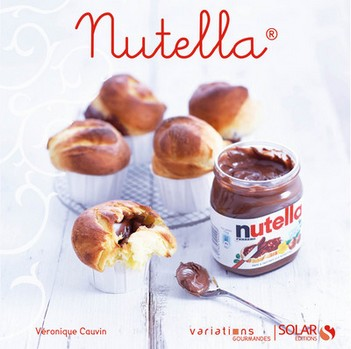 Nutella, variations gourmandes de Véronique Cauvin