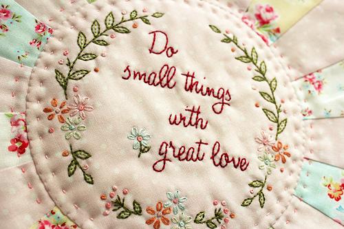 Rien sans une parcelle d'Amour,  Faire les petites choses avec Amour