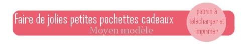 Patron gratuit à télécharger : Faire de jolies petites pochettes cadeaux moyen modele