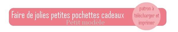 Patron gratuit à télécharger : comment faire de jolies petites pochettes cadeaux petit modele