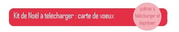 {DIY} Kit de Noel gratuit à télécharger carte de voeux